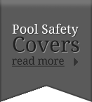 Pool Safety Covers - Read more...